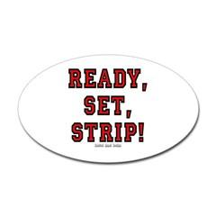 Ready, Set, Strip! Oval Decal