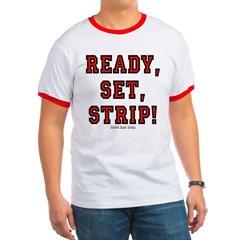 Ready, Set, Strip! Ringer T-Shirt