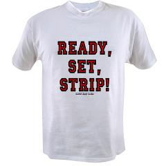 Ready, Set, Strip! Value T-shirt