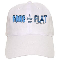 Fake is Better Than Flat Baseball Cap