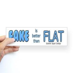 Fake is Better Than Flat Bumper Sticker
