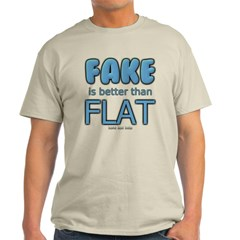 Fake is Better Than Flat Classic T-Shirt