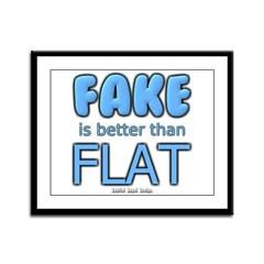 Fake is Better Than Flat Framed Panel Print