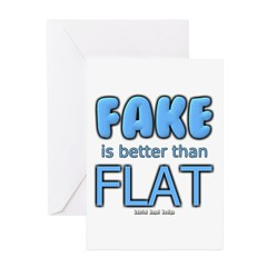 Fake is Better Than Flat Greeting Card