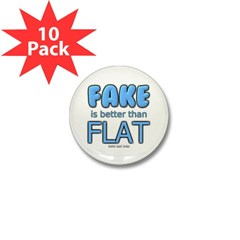 Fake is Better Than Flat Mini Button (10 pack)