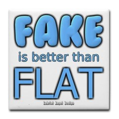 Fake is Better Than Flat Tile Coaster