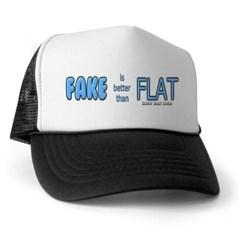 Fake is Better Than Flat Trucker Hat
