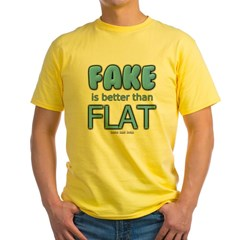 Fake is Better Than Flat Yellow T-Shirt