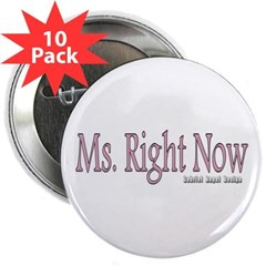 "Ms. Right Now 2.25"" Button (10 pack)"