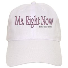 Ms. Right Now Baseball Cap