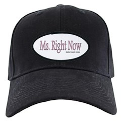 Ms. Right Now Baseball Hat