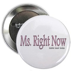 Ms. Right Now Button