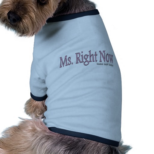 Ms. Right Now Doggie Ringer T-Shirt