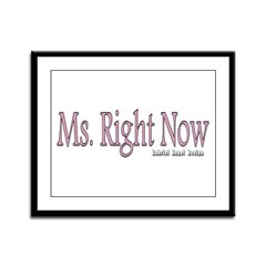 Ms. Right Now Framed Panel Print
