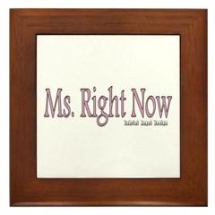 Ms. Right Now Framed Tile