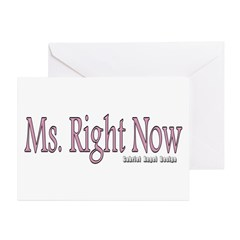 Ms. Right Now Greeting Card
