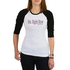 Ms. Right Now Junior Raglan T-shirt