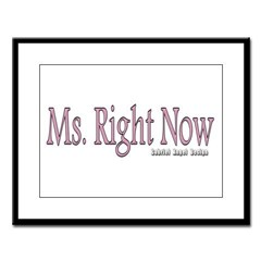 Ms. Right Now Large Framed Print
