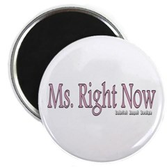 Ms. Right Now Magnet