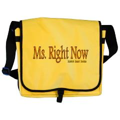 Ms. Right Now Messenger Bag