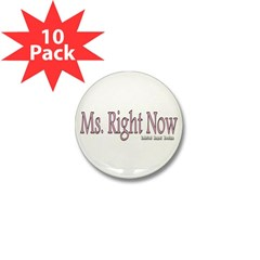 Ms. Right Now Mini Button (10 pack)