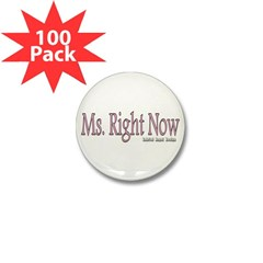 Ms. Right Now Mini Button (100 pack)