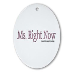 Ms. Right Now Oval Ornament
