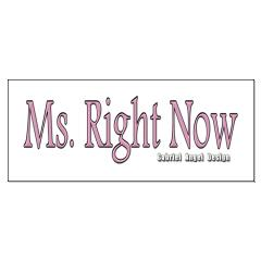 Ms. Right Now Posters