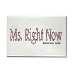 Ms. Right Now Rectangle Magnet