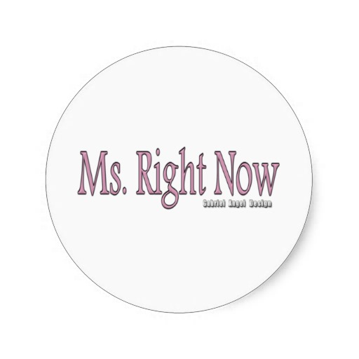 Ms Right Now Classic Round Sticker