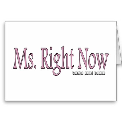 Ms Right Now Greeting Card