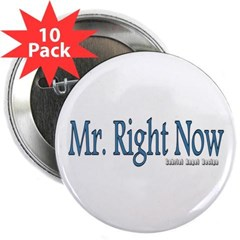 "Mr. Right Now 2.25"" Button (10 pack)"