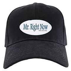 Mr. Right Now Baseball Hat