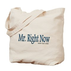 Mr. Right Now Canvas Tote Bag