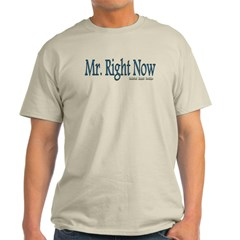 Mr. Right Now Classic T-Shirt