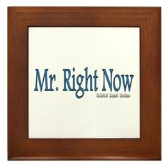 Mr. Right Now Framed Tile