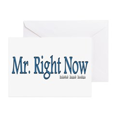 Mr. Right Now Greeting Cards (Pk of 10)