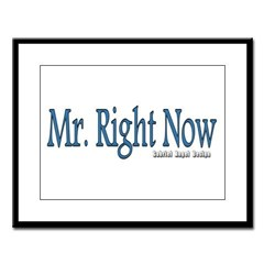 Mr. Right Now Large Framed Print