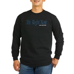 Mr. Right Now Long Sleeve Dark T-Shirt