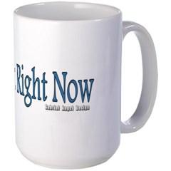 Mr. Right Now Mug