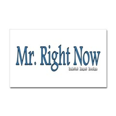 Mr. Right Now Rectangle Decal