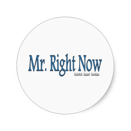 Mr Right Now Classic Round Sticker