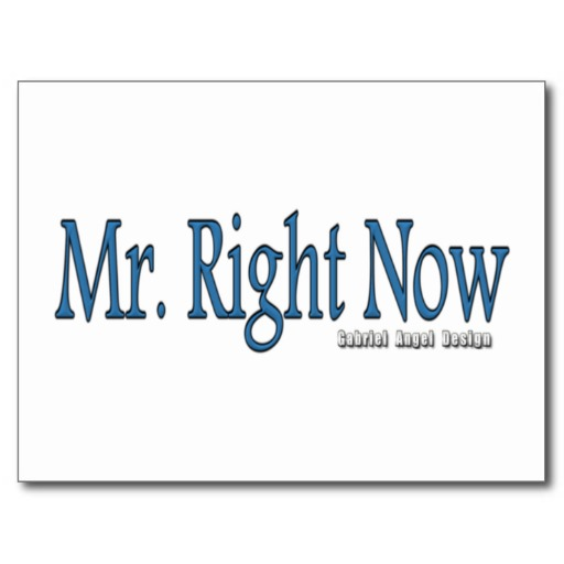 Mr Right Now Postcard