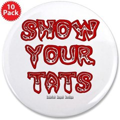 "Show Your Tats 3.5"" Button (10 pack)"