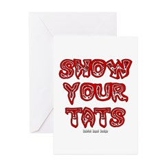 Show Your Tats Greeting Cards (Pk of 10)