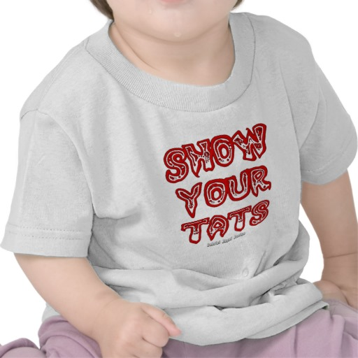 Show Your Tats Infant T-Shirt