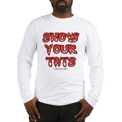 Show Your Tats Long Sleeve T-Shirt