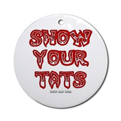 Show Your Tats Ornament (Round)