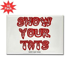 Show Your Tats Rectangle Magnet (10 pack)