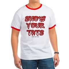 Show Your Tats Ringer T-Shirt